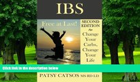 Big Deals  IBS: Free at Last! Change Your Carbs, Change Your Life with the FODMAP Elimination