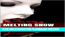 [PDF] Melting Snow (Eli Snow Saga Book 1) Full Collection[PDF] Melting Snow (Eli Snow Saga Book 1)