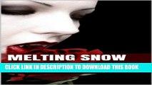 [PDF] Melting Snow (Eli Snow Saga Book 1) Full Collection[PDF] Melting Snow (Eli Snow Saga Book 1)