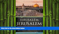FREE PDF  Jerusalem, Jerusalem: How the Ancient City Ignited Our Modern World  DOWNLOAD ONLINE