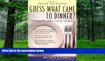 Big Deals  Guess What Came to Dinner?: Parasites and Your Health  Best Seller Books Most Wanted