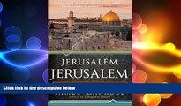 EBOOK ONLINE  Jerusalem, Jerusalem: How the Ancient City Ignited Our Modern World READ ONLINE
