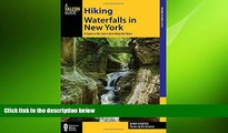 complete  Hiking Waterfalls in New York: A Guide To The State s Best Waterfall Hikes