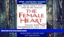 Big Deals  The Female Heart: The Truth About Women and Heart Disease  Best Seller Books Most Wanted