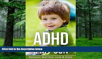 Big Deals  ADHD   MY SON: BEHAVIOR NUTRITION LOVE   HOPE- ADHD book for Kids- ADHD book for