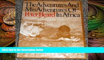 complete  The Adventures and Misadventures of Peter Beard in Africa