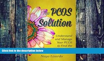 Big Deals  The PCOS SOLUTION: Understand and Manage Your PCOS to Find the Relief You Seek: (PCOS