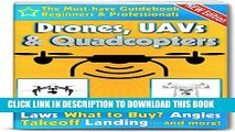 [PDF] Drones, UAVs and Quadcopters: The Must-Have Guidebook for Beginners and Professional Drone,
