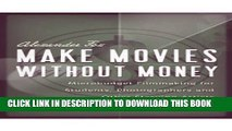 [PDF] Make Movies Without Money: Microbudget Filmmaking for Students, Photographers and Other
