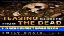 Collection Book Teasing Secrets from the Dead: My Investigations at America s Most Infamous Crime