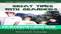 [PDF] Great Times With Grandkids: Enjoying Mystery Trips   More (The Grandparent Book) Popular