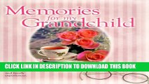 Collection Book Memories for My Grandchild: A Keepsake Journal of Love and Family Experiences