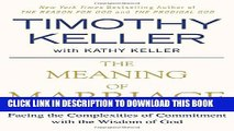 New Book The Meaning of Marriage: Facing the Complexities of Commitment with the Wisdom of God
