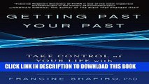 New Book Getting Past Your Past: Take Control of Your Life with Self-Help Techniques from EMDR