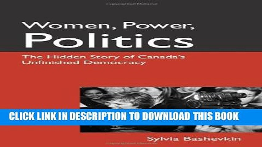 [PDF] Women, Power, Politics: The Hidden Story of Canada s Unfinished Democracy Full Online
