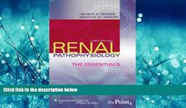 For you Renal Pathophysiology: The Essentials (Renal Patholophysiology: The Essentials)