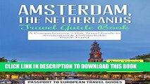 [PDF] Amsterdam Travel Guide: Amsterdam, Netherlands: Travel Guide Book-A Comprehensive 5-Day