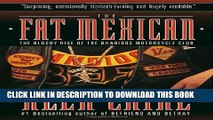 [PDF] The Fat Mexican: The Bloody Rise of the Bandidos Motorcycle Club Full Colection