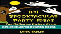 [PDF] 101 Spooktacular Party Ideas: Fun Halloween Recipes, Games, Decorations and Craft Ideas for