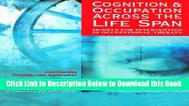 [Best] Cognition   Occupation Across the Life Span: Models for Intervention in Occupational