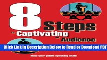 [Get] 8 Steps To Captivating An Audience Free Online