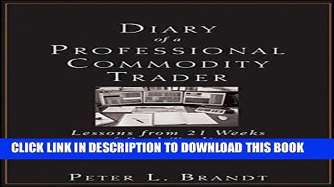 [PDF] Diary of a Professional Commodity Trader: Lessons from 21 Weeks of Real Trading Full Online