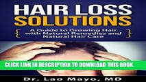 [PDF] Hair Loss Solutions: A Guide to Growing Hair with Natural Remedies and Natural Hair Care: