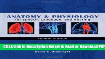 [PDF] Anatomy   Physiology for Speech, Language, and Hearing Free New