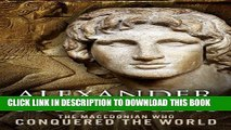 [PDF] Alexander the Great: The Macedonian Who Conquered the World Popular Online