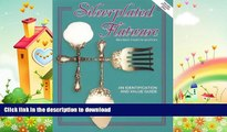 READ BOOK  Silverplated Flatware, An Identification and Value Guide, 4th Revised Edition FULL