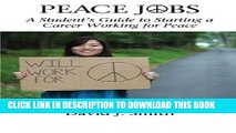 New Book Peace Jobs: A Student s Guide to Starting a Career Working for Peace (Peace Education)