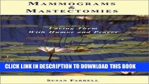 [PDF] Mammograms and Mastectomies: Facing Them with Humor and Prayer Popular Colection