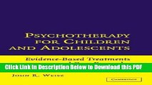 [Read] Psychotherapy for Children and Adolescents: Evidence-Based Treatments and Case Examples