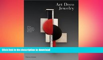 EBOOK ONLINE  Art Deco Jewelry: Modernist Masterworks and their Makers FULL ONLINE