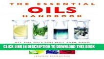New Book The Essential Oils Handbook: All the Oils You Will Ever Need for Health, Vitality and
