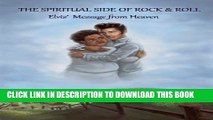 [New] THE SPIRITUAL SIDE OF ROCK   ROLL- Elvis  Message from Heaven Exclusive Online