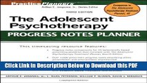 [Read] The Adolescent Psychotherapy Progress Notes Planner Free Books