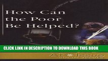 [PDF] How Can the Poor Be Helped? (At Issue) Full Online[PDF] How Can the Poor Be Helped? (At
