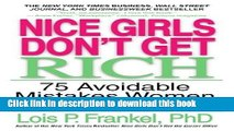 Download Nice Girls Don t Get Rich: 75 Avoidable Mistakes Women Make with Money (A NICE GIRLS