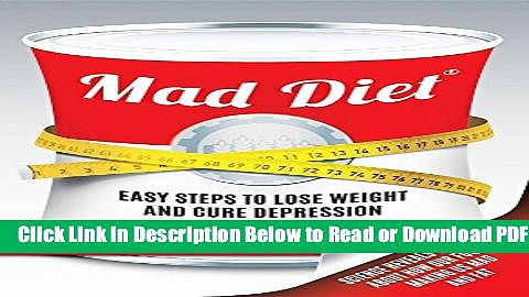 [Get] Mad Diet: Easy Steps to Lose Weight and Cure Depression Popular Online