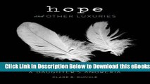 [Reads] Hope and Other Luxuries: A Mother s Life with a Daughter s Anorexia Online Books