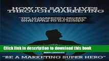 PDF How to Save Lives Through Marketing: The 10 Marketing Secrets to Attract New Patients with