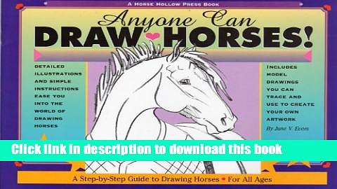 Read Anyone Can Draw Horses!: A Step-by-Step Guide to Drawing Horses for All Ages  PDF Free