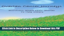 [Read] Ovarian Cancer Journeys: Survivors Share Their Stories To Help Others Popular Online