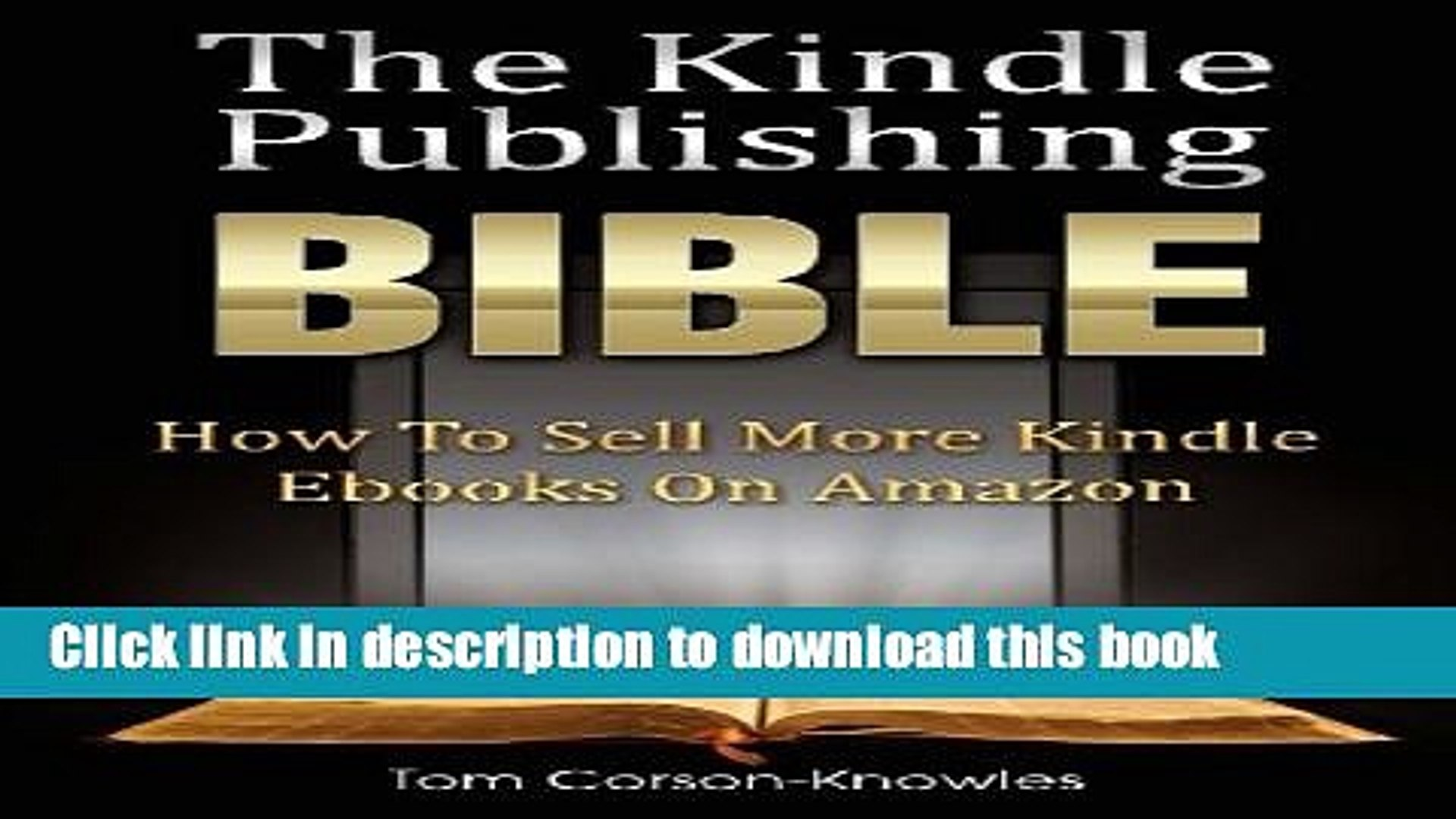 Read The Kindle Publishing Bible: How To Sell More Kindle Ebooks on Amazon (The Kindle Bible)