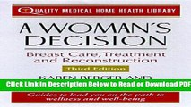 [Get] A Woman s Decision: Breast Care, Treatment   Reconstruction (Quality Medical Home Health