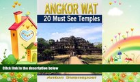 different   Angkor Wat: 20 Must see temples (Cambodia Travel Guide Books By Anton)
