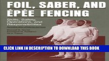 [PDF] Foil, Saber, and Épée Fencing: Skills, Safety, Operations, and Responsibilities Full Online