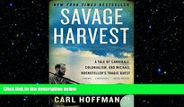 complete  Savage Harvest: A Tale of Cannibals, Colonialism, and Michael Rockefeller s Tragic Quest
