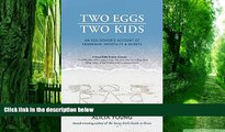 Big Deals  Two Eggs, Two Kids: An egg donor s account of friendship, infertility   secrets  Free